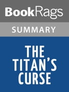 The Titan's Curse by Rick Riordan l Summary & Study Guide by BookRags