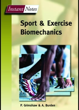 Book Instant Notes in Sport and Exercise Biomechanics by Grimshaw, Paul