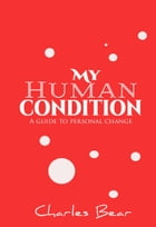 My Human Condition by Charles Bear