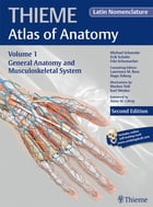 General Anatomy and Musculoskeletal System (THIEME Atlas of Anatomy), Latin nomenclature by Michael Schuenke