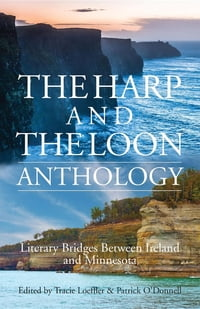 The Harp and The Loon Anthology: Literary Bridges Between Ireland and Minnesota