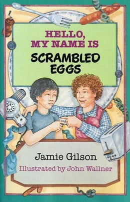 Book Hello, My Name Is Scrambled Eggs by Jamie Gilson