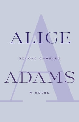 Book Second Chances: A Novel by Alice Adams