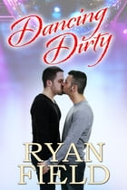 Dancing Dirty by Ryan Field