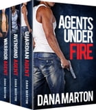 Agents Under Fire (Second, Expanded Edition) by Dana Marton