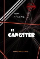 Le gangster: édition intégrale by Edgar  Wallace