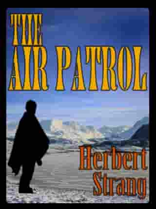 THE AIR PATROL with Colorful Illustrations: A STORY OF THE NORTH-WEST FRONTIER by HERBERT STRANG