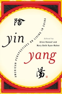 Yin-Yang: American Perspectives on Living in China