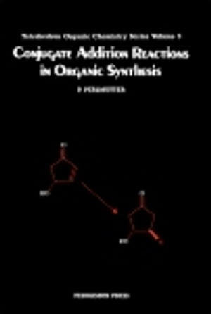 Conjugate Addition Reactions in Organic Synthesis