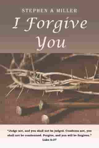 I Forgive You by Stephen Miller