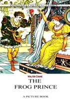 THE FROG PRINCE: A PICTURE BOOK by Walter Crane