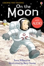 On the Moon: Usborne First Reading: Level One
