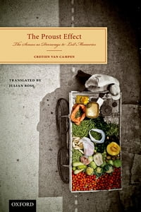 The Proust Effect: The Senses as Doorways to Lost Memories