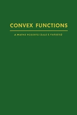 Book Convex functions by Roberts, A. Wayne