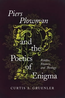 Piers Plowman and the Poetics of Enigma: Riddles, Rhetoric, and Theology