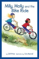 Milly, Molly and the Bike Ride by Gil Pittar, Chris Morrell