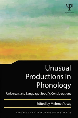 Unusual Productions in Phonology Universals and Language-Specific Considerations
