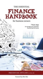 The Essential Finance Handbook for Business Owners: 7 basic steps to manage your business financial performance by Precious Mvulane
