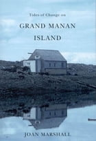 Tides of Change on Grand Manan Island by Joan Marshall