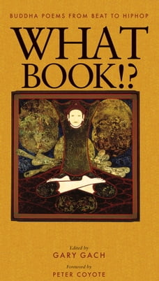 What Book!?: Buddha Poems from Beat to Hiphop