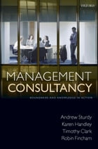 Management Consultancy: Boundaries and Knowledge in Action