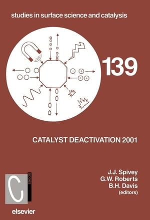 Catalyst Deactivation 2001 Proceedings of the 9th International Symposium,  Lexington,  KY,  USA,  October 2001