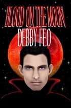 Blood on the Moon by Debby Feo