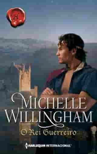 O rei guerreiro by Michelle Willingham