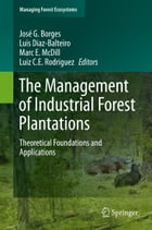The Management of Industrial Forest Plantations: Theoretical Foundations and Applications