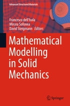 Mathematical Modelling in Solid Mechanics by Francesco dell'Isola