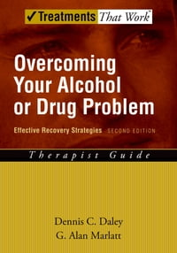 Overcoming Your Alcohol or Drug Problem: Effective Recovery Strategies