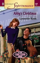 Abby's Christmas by Lynnette Kent