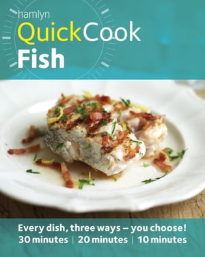 Hamlyn QuickCook: Fish Easy recipes from spicy salmon to simple soup