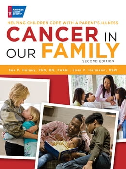 Book Cancer in Our Family: Helping Children Cope with a Parent's Illness by Sue P. Heiney, PhD, RN