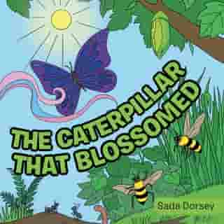 The Caterpillar That Blossomed