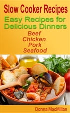 Slow Cooker Recipes by Donna MacMillan