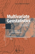 Multivariate Geostatistics: An Introduction with Applications by Hans Wackernagel