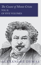 The Count of Monte Cristo - Vol II. (In Five Volumes) by Alexandre Dumas