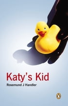 Katy's Kid by Rosemund J Handler