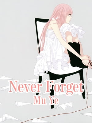 Never Forget: Volume 1