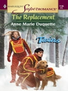 The Replacement by Anne Marie Duquette