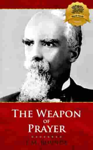 The Weapon of Prayer by E.M. Bounds, Wyatt North