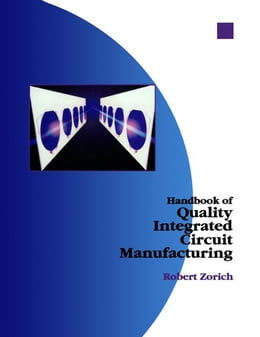 Book Handbook of Quality Integrated Circuit Manufacturing by Zorich, Robert