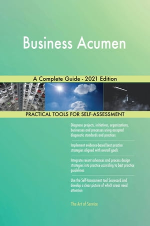 Business Acumen A Complete Guide - 2021 Edition by Gerardus Blokdyk