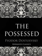 The Possessed: or, The Devils by Fyodor Dostoevsky