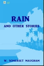 Rain and Other Stories by W. Somerset Maugham