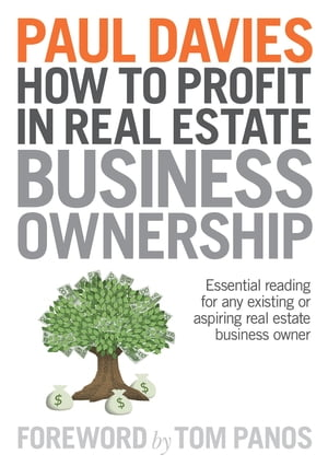 How To Profit In Real Estate Business Ownership: Essential reading for any existing or aspiring real estate business owner