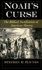 Noah's Curse: The Biblical Justification of American Slavery