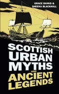 Scottish Urban Myths and Ancient Legends d361b7b0-72a2-40d5-bdb6-c7e93c0d9814