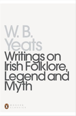 Book Writings on Irish Folklore, Legend and Myth by William Yeats